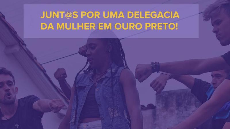 Junt@s por uma Delegacia da Mulher em Ouro Preto!